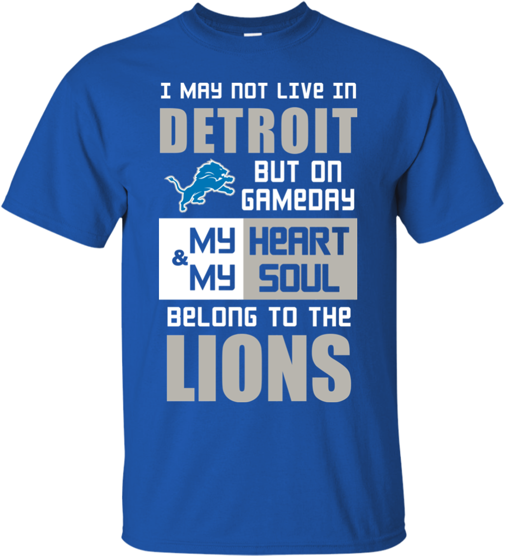 My Heart And My Soul Belong To The Detroit Lions T - Active Shirt Clipart (1155x1155), Png Download