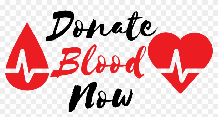 Donate Blood Now - Donate Blood Today Png Clipart #1076904