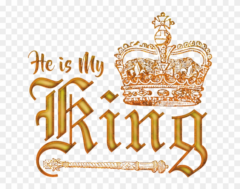 He Is My King Crown & Scepter - Crown Clip Art - Png Download #1221242