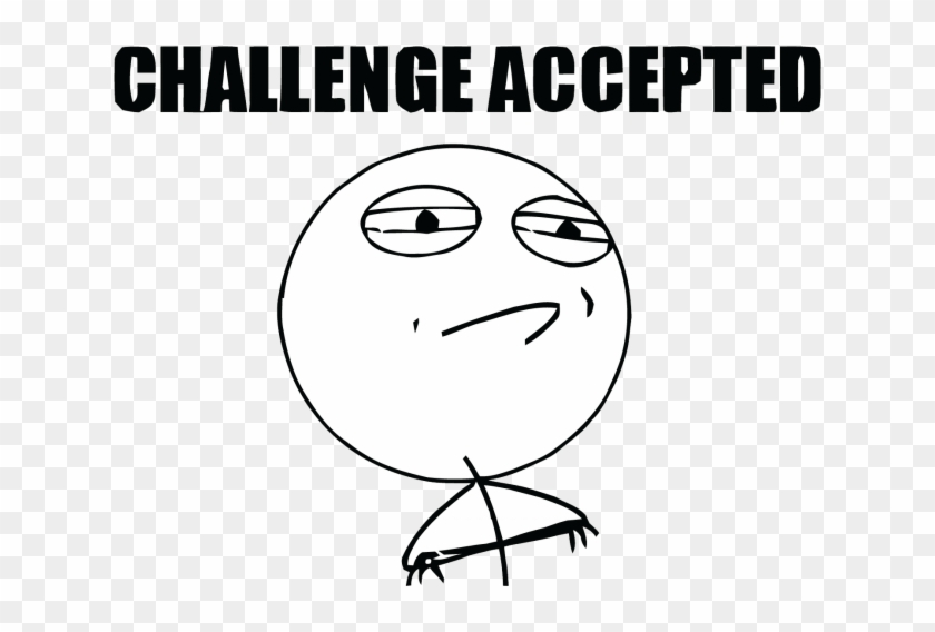 Challenge Accepted Meme Png - Meme Faces Challenge Accepted Clipart #1228085