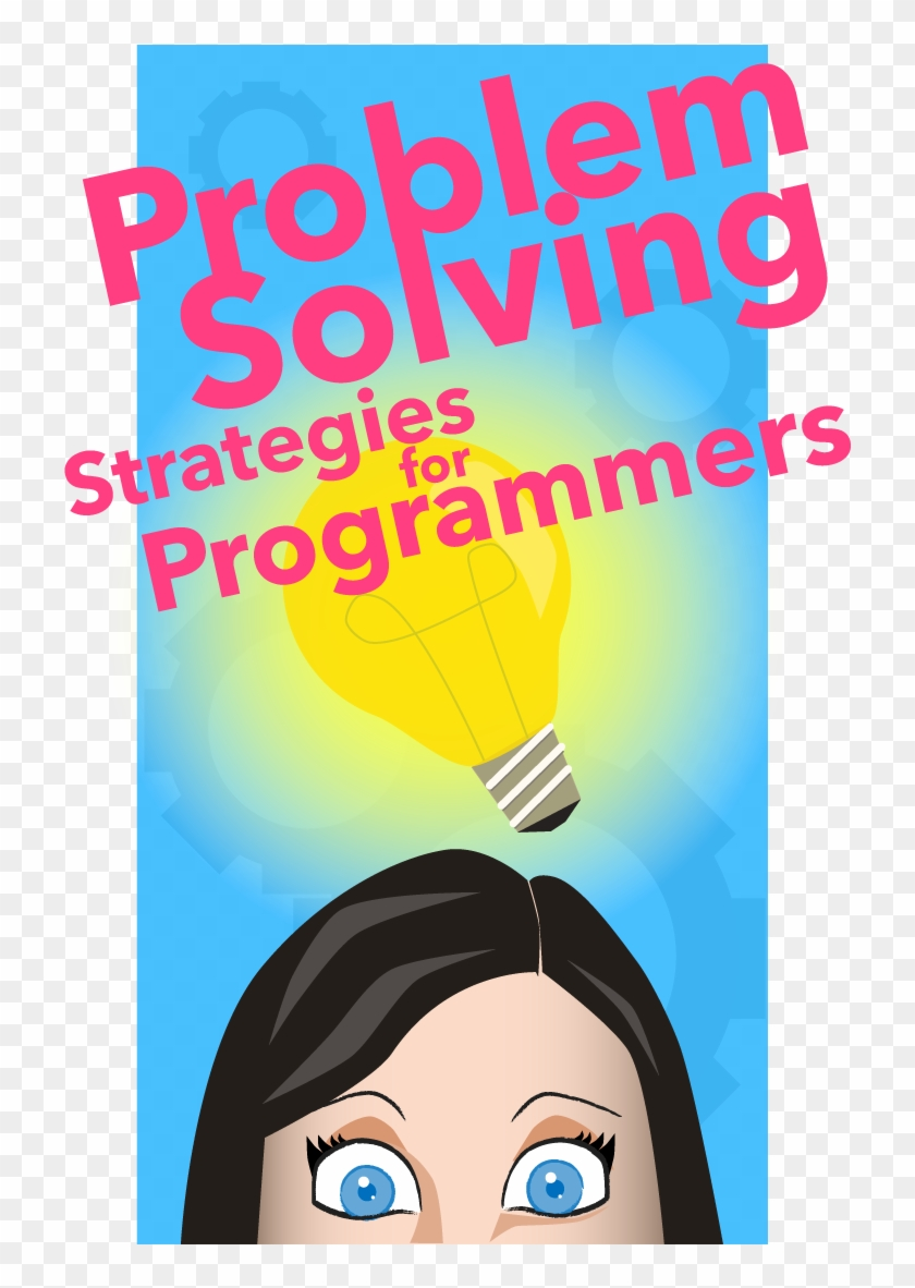 Problem Solving Strategies For Programmers - Poster Clipart #1454071