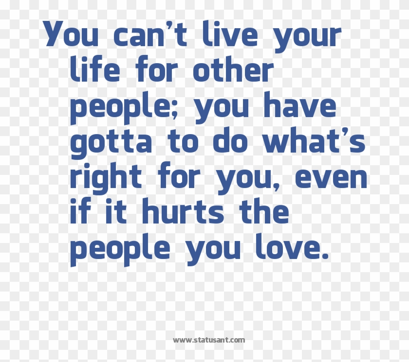 You Can't Live Your Life For Other People, You Have - Parents Love Quotes Tamil Clipart #1458366