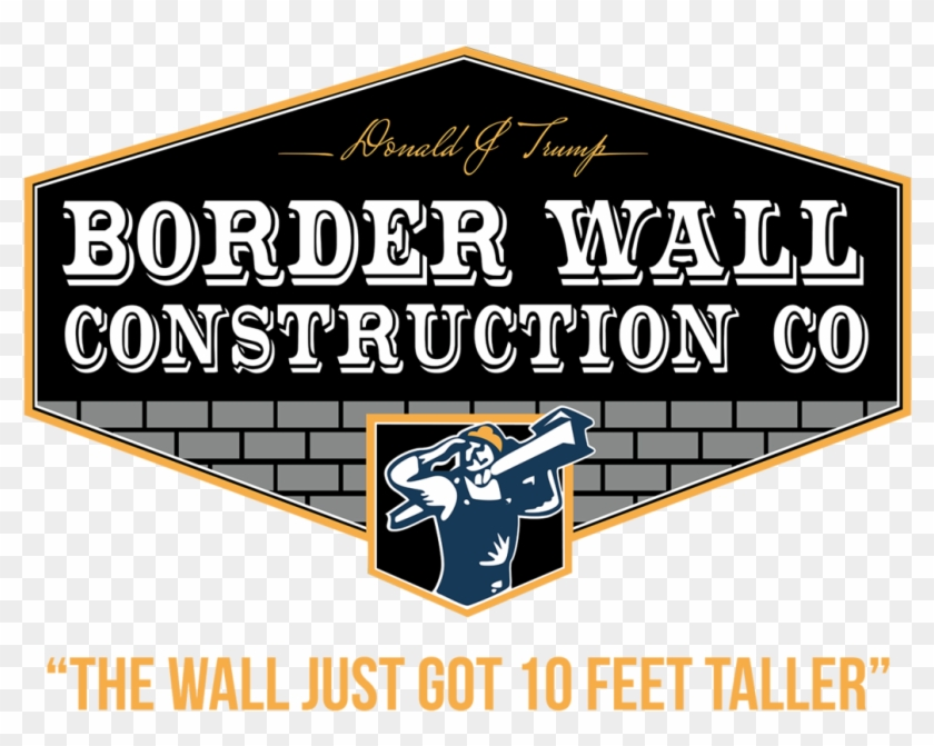 Trump Border Wall Construction Co - Graphic Design Clipart #2215028