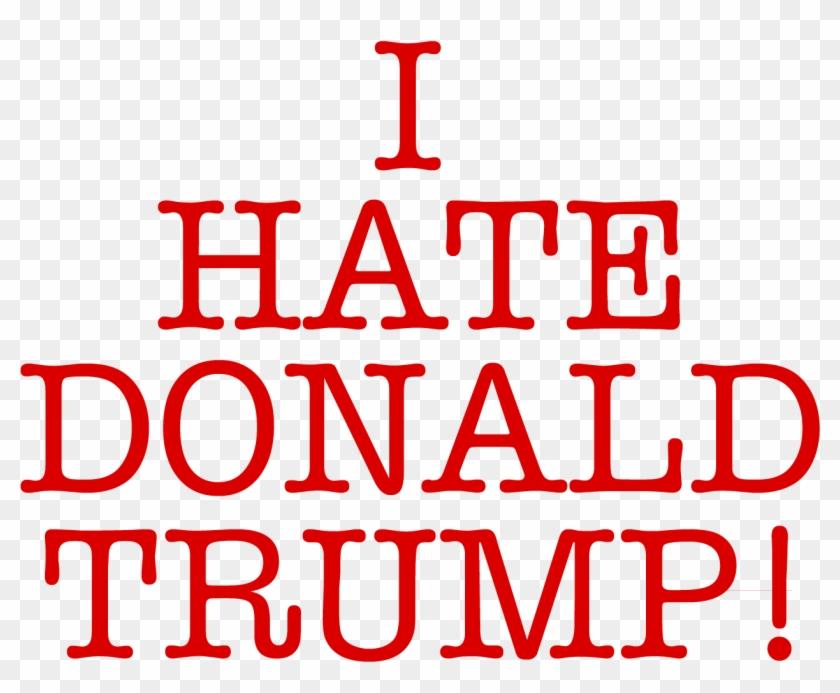 I Hate Donald Trump Transparent - Love Clipart #2390856