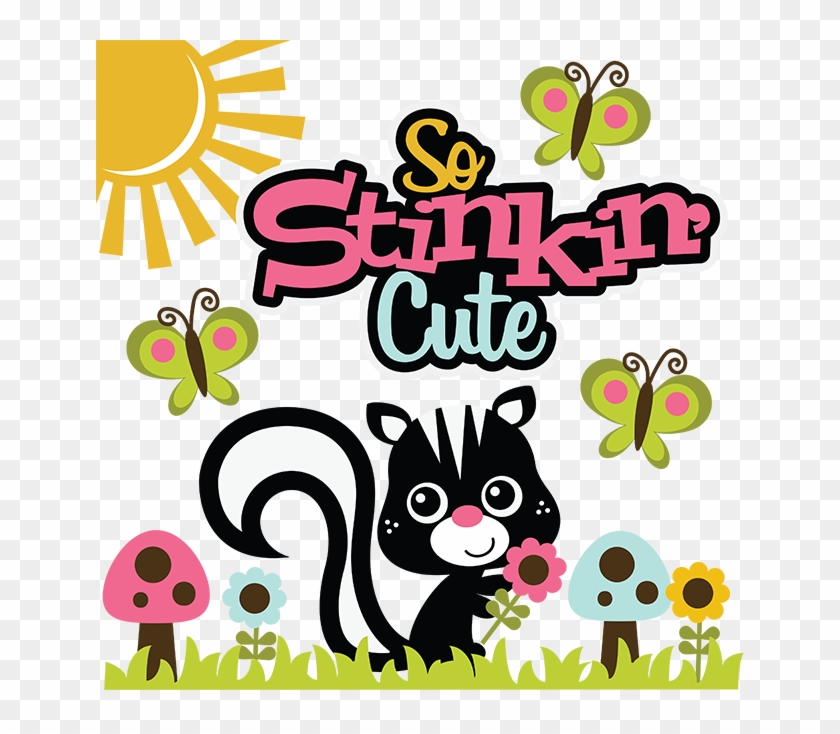 Skunk Clipart Svg - You Are So Stinkin Cute - Png Download #2768581