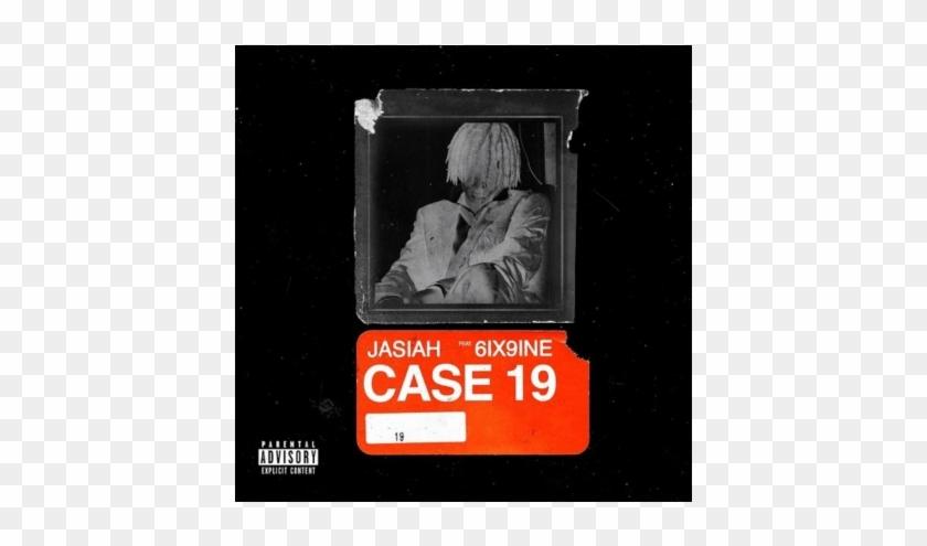 Case 19 Ft Tekashi 6ix9ine - Jasiah Feat 6ix9ine Case 19 Clipart #3051908