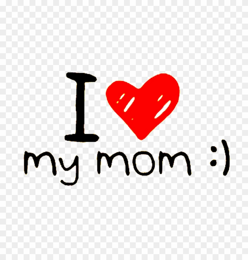 I Love You Mom Transparent Background Png - Love You Mom Png Clipart #312300