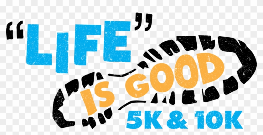 Life Is Good 5k/10k - Poster Clipart #3380488