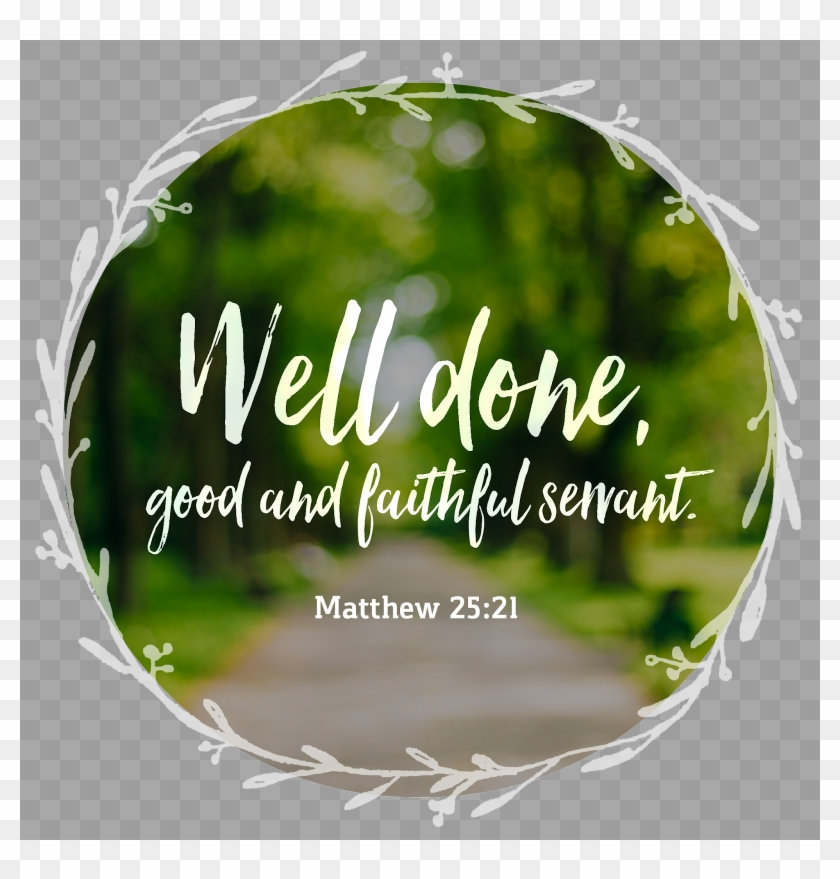 Well Done, Good And Faithful Servant Clipart (#3521104) - PikPng