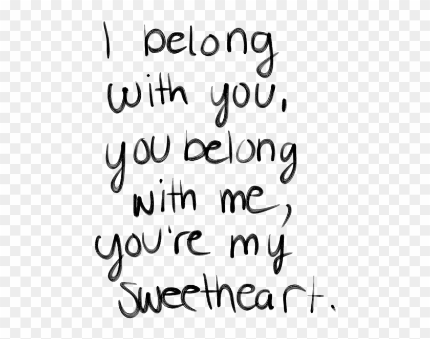 Cute Black And White Music Lyrics Transparent Ho Hey - Belong With You You Belong With Me You Re My Sweetheart Clipart #3540099