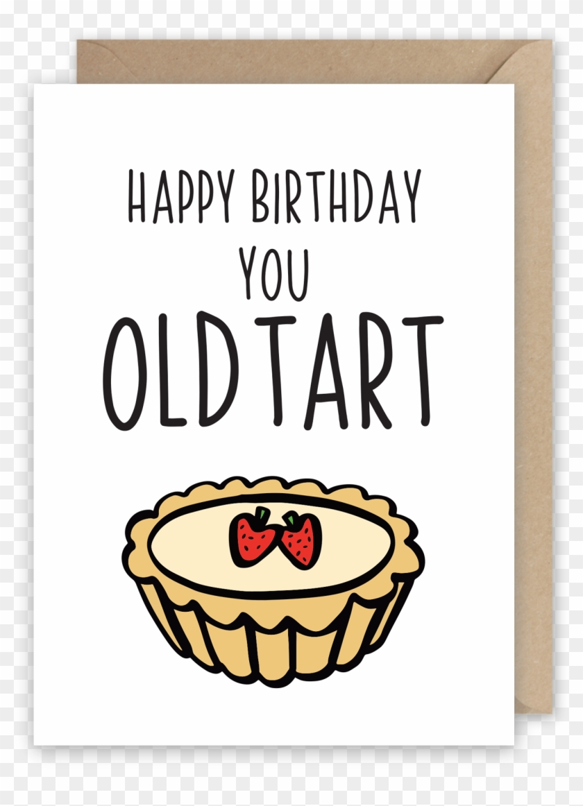 Happy Birthday You Old Tart - Happy Birthday You Gorgeous Human Being Clipart #3592134
