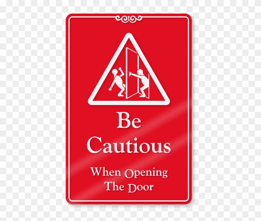 Be Cautious, When Opening The Door Wall Sign - Cctv In Operation Signs Clipart #3658853
