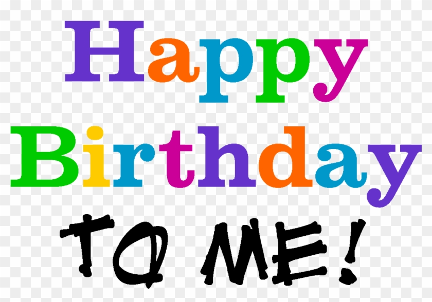 Never Too Old To Be The Birthday Girl - Happy Birthday To Me Png Clipart #4592429