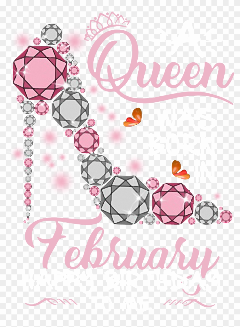 A Queen Was Born In February Happy Birthday To Me Shirt, Clipart #4592529