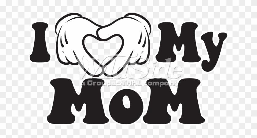 I My Mom - Love Mom T Shirt Clipart #4618959