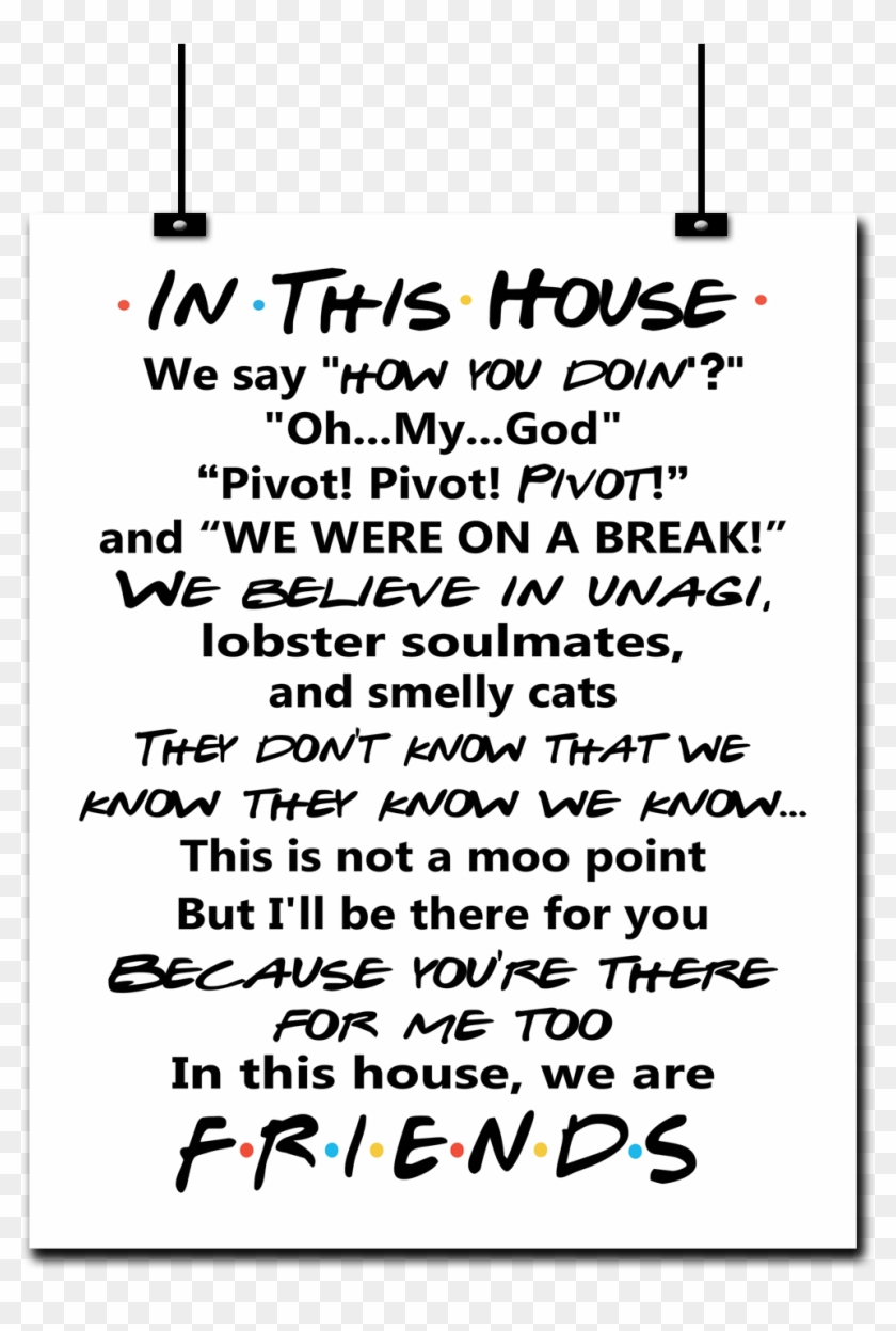 Friends Quotes Poster Friends Tv Show In This House ...