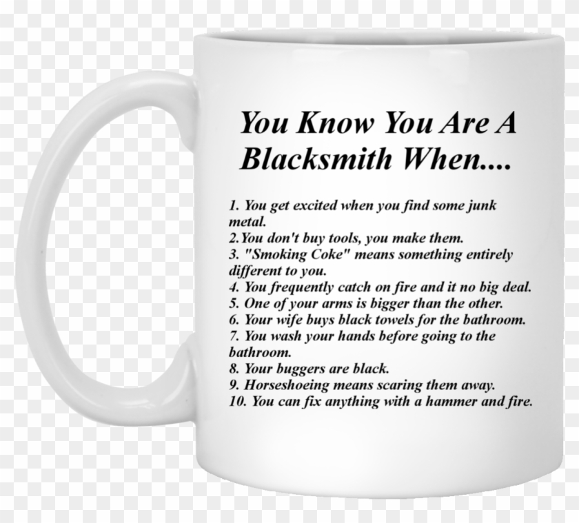 You Know You're A Blacksmith When 11 Oz - Before E Except When Your Foreign Neighbor Keith Clipart #5684160