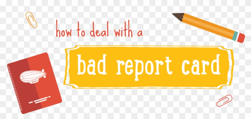 Prep For Summer Series How To Deal With A Bad Report - Deal With A Bad Report Card Clipart #5688271