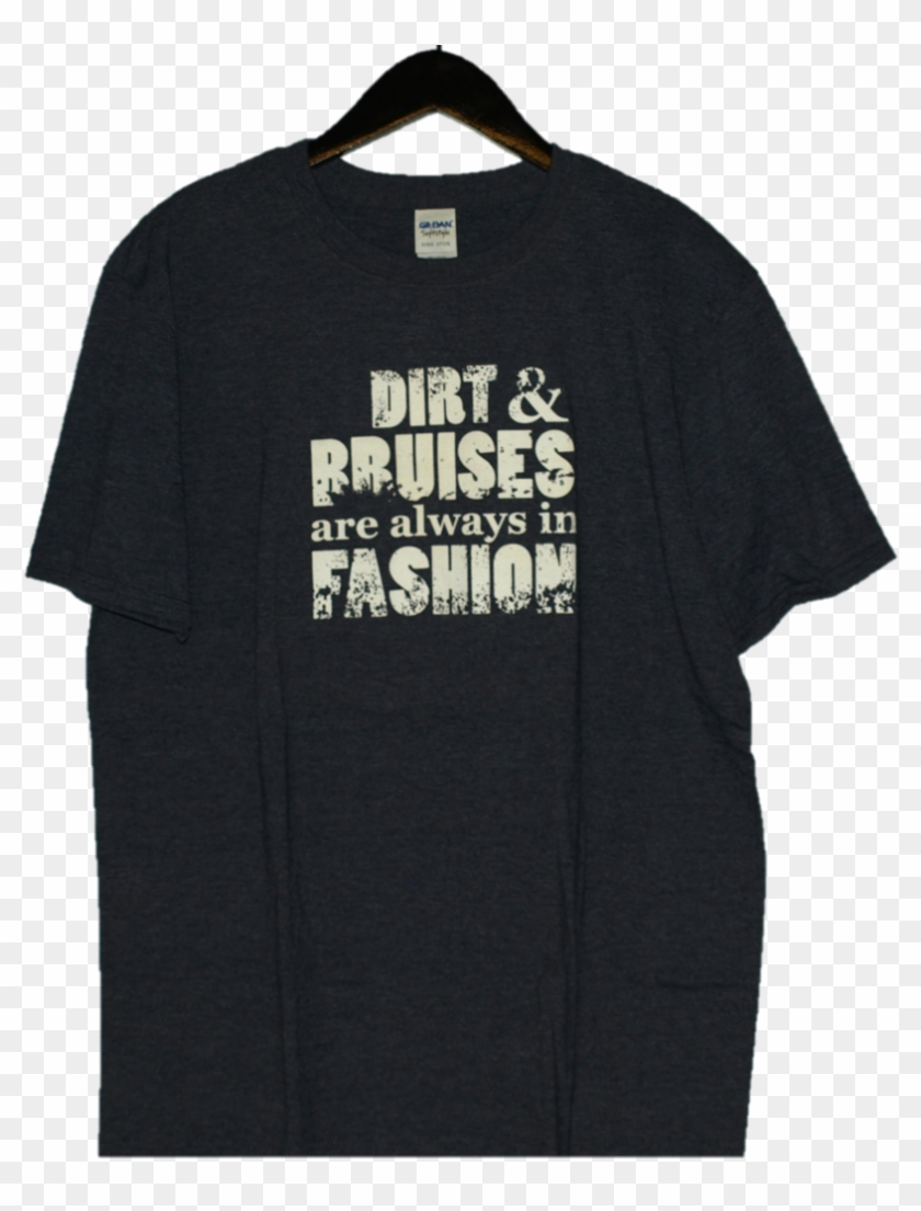 """""""dirt & Bruises Are Always In Fashion"""" - Active Shirt Clipart #5702756"""