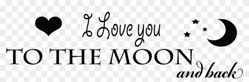 I Love You To The Moon And Back Png Transparent Image - Love You To The Moon And Back Png Clipart #621366