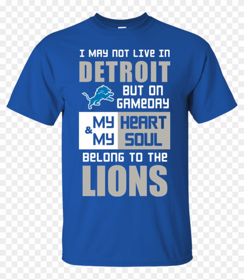 My Heart And My Soul Belong To The Detroit Lions T - Active Shirt Clipart #621429
