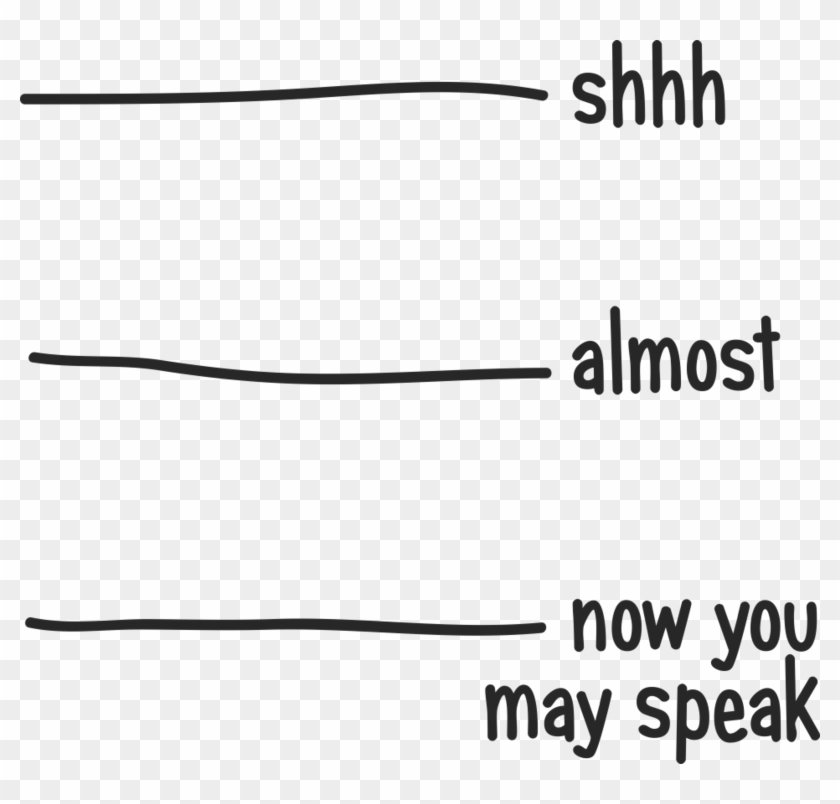 Shhh Not Yet Now You May Speak Clipart #916229